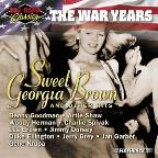 Big Band Classics the War Years: Sweet Georgia Brown