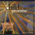 Child Of The Promise: A Musical Story Celebrating The Birth Of Christ