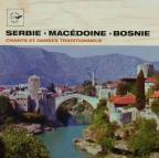 Serbie, Macedoine, Bosnie: Chants et Danses Traditionnels