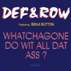 Whatchagone Do Wit All Dat Ass ?