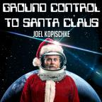 Ground Control To Santa Claus