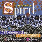 Luminous Spirit Chants of Hildegard von Bingen