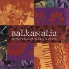 Balkanalia: Urban and Rural Folk Music from the Balkans
