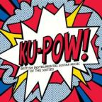 Ku Pow: British Instrumental Guitar Music of 60's