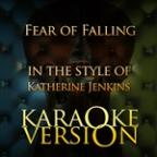 Fear Of Falling (In The Style Of Katherine Jenkins) [karaoke Version] - Single