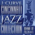 J Curve Cincinnati Jazz Collection, Vol. 3: The Blues