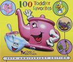 100 Toddler Favorites (20th Birthday Collection)