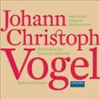 Johann Christoph Vogel: Three Symphonies