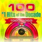 100 #1 Hits of the Decade 1960-1969