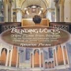 Blending Voices - Organ Music From Belgium /Katherine Pardee