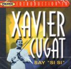 "Proper Introduction to Xavier Cugat: Say ""Si Si"""