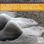 Alberto Williams: Symphony No. 7; Poema del Iguazu