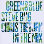Green & Blue: Steve Bug & Chris Tietjen In the Mix
