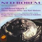 Ned Rorem: A Childhood Miracle &amp; Three Sisters Who Are Not Sisters
