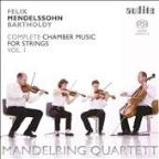 Mendelssohn: Complete Chamber Music for Strings, Vol. 1