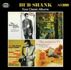 Four Classic Albums Plus: The Bud Shank Quartet Featuring Claude Williamson/the Swing's To Tv/Bud Shank Plays Tenor/I'll Take Romance