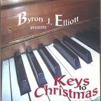 "Byron J. Elliott Presents ""Keys to Christmas"""