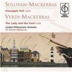 Sullivan-Mackerras: Pineapple Poll . Verdi-Mackerras: the Lady and the Fool