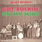 Got Rockin' on My Mind: Red Hot Rockabilly