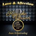 Love & Affection (In The Style Of Joan Armatrading) [karaoke Version] - Single