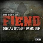 Mr. Whomp Whomp...Best of Fiend