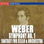 Weber: Symphony No. 1 - Fantasy For Cello & Orchestra