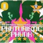 Electronic Phunk Phorce Presents Phuturistic Phunk