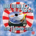 Hard To Find 45's on CD, Vol. 11: Sugar Pop Classics