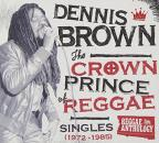 Crown Prince of Reggae: Singles 1972-1985
