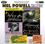 Four Classic Albums Plus: Borderline/Thigamagig/Mel Powell Out on a Limb/The Mel Powell Bandstand