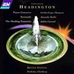 Headington: Concerto For Piano And Orchestra/The Healing Fountain/Serenade For Cello And String Orchestra
