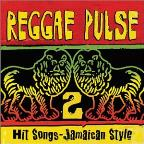Reggae Pulse 2: Hit Songs Jamaican Style