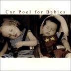 Car Pool For Babies