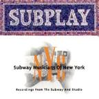 Subplay: Subway Musicians Of New York