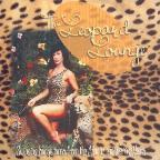Leopard Lounge: Swinging Lounge Tunes from the Warner and Atlantic Vaults