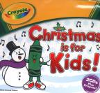 Crayola: Christmas Is For Kids