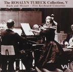 Rosalyn Tureck Collection, Vol. 5: Bach and Moazrt - Five Keyboard Concertos