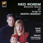Ned Rorem: Women's Voices; Songs of Martin Hennessy