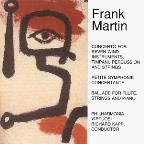 Frank Martin: Concerto for Seven Wind Instruments, Timpani, Percussion and Strings; Petite Symphonie Concertante
