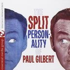Split Personality Of Paul Gilbert
