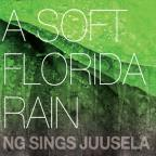 Soft Florida Rain-Ng Sings Juusela