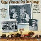 Gene Vincent Cut Our Songs: Primitive Texan Rockabilly & Honky Tonk