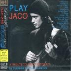 Play Jaco: A Tribute to Jaco Pastorius