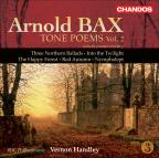 Bax: Tone Poems Vol 2