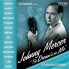 "Clint Eastwood Presents: Johnny Mercer ""The Dreams On Me"" - A Celebration Of His Music"