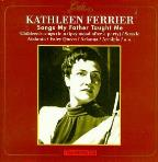 Kathleen Ferrier: Songs My Father Taught Me