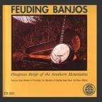 Feuding Banjos - Bluegrass Banjo Of The Southern Mountains.