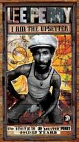 "I Am The Upsetter: The Story Of The Lee ""Scratch"" Perry Golden Years"