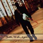 Faith...Walk...Again