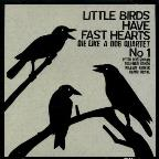 Little Birds Have Fast Hearts No. 1